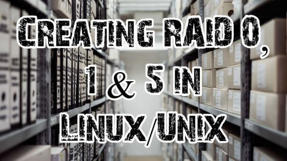 Creating RAID 0 1 5 in Linux