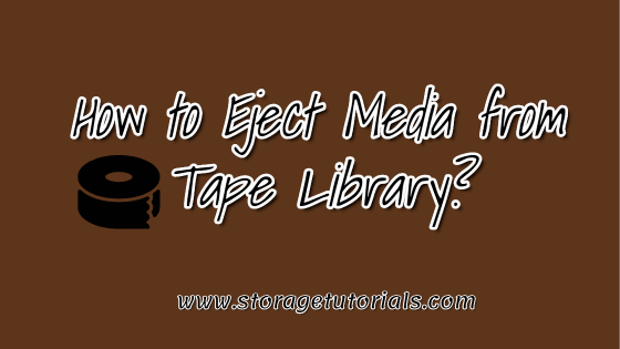 How to Eject Media from Tape Library in Netbackup