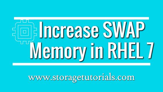 How to increase SWAP in RHEL 7