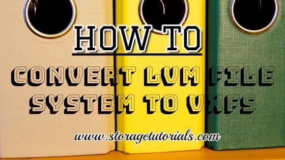 How To Convert LVM File System to VxFS | VxVM Tutorials