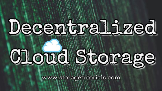 What is Decentralized Cloud Storage