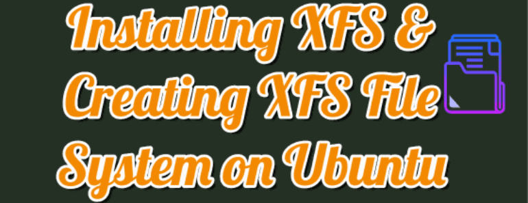 Installing XFS and Creating XFS File System on Ubuntu
