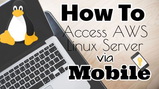 How To Access AWS Cloud Linux Server from Mobile