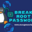 How to Break Root Password in RHEL 8 and CentOS 8